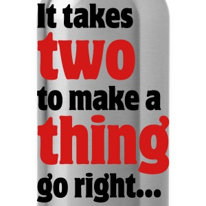 It takes two to make a thing go right... Tank Tops - Water Bottle
