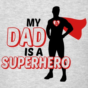 My Dad is a Superhero Long Sleeve Shirts - Men's T-Shirt