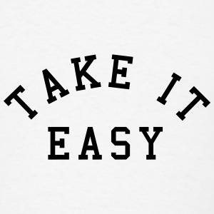 Take It Easy Buttons - Men's T-Shirt
