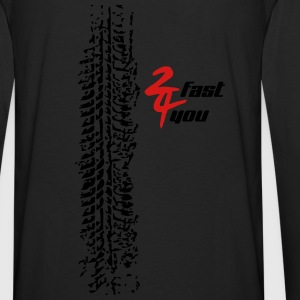 2 fast 4 you - Men's Premium Long Sleeve T-Shirt