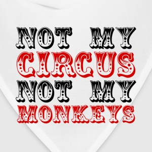 Not My Circus Not My Monkeys - Bandana