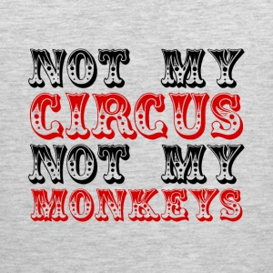 Not My Circus Not My Monkeys - Men's Premium Tank