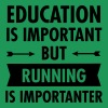 Education Is Important, But Running Is Importanter T-Shirts - Men's Premium T-Shirt