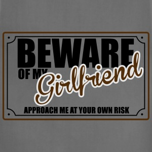Beware of My Girlfriend T-Shirts - Adjustable Apron