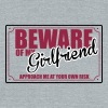 Beware of My Girlfriend T-Shirts - Unisex Tri-Blend T-Shirt by American Apparel