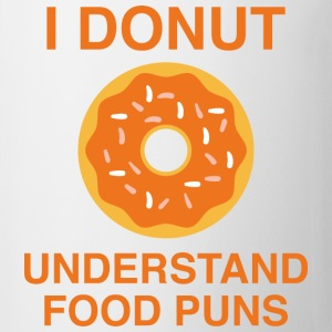 I Donut Understand Food Puns - Coffee/Tea Mug