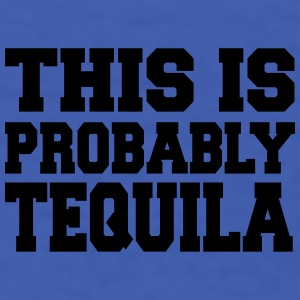 This Is Probably Tequila Mugs & Drinkware - Men's T-Shirt