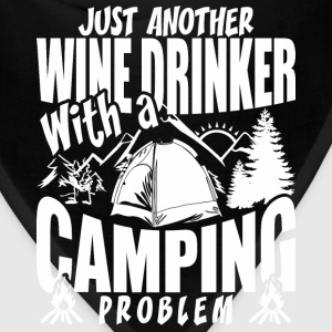 Just Another Wine Drinker With A Camping Problem - Bandana