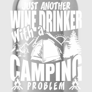 Just Another Wine Drinker With A Camping Problem - Water Bottle