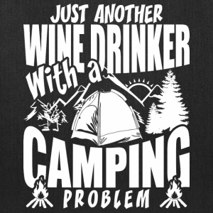 Just Another Wine Drinker With A Camping Problem - Tote Bag