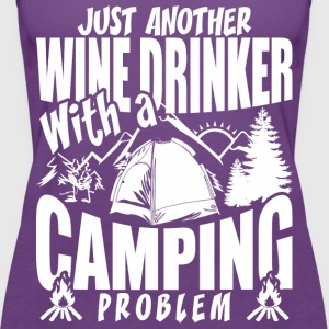 Just Another Wine Drinker With A Camping Problem - Women's Premium Tank Top