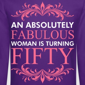 An Absolutely Fabulous Woman Is Turning Fifty - Crewneck Sweatshirt