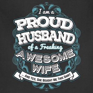 I Am A Proud Husband Of A Freaking Wife - Adjustable Apron