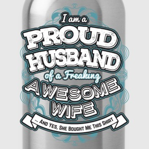 I Am A Proud Husband Of A Freaking Wife - Water Bottle
