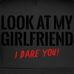 Look At My Girlfriend Women's T-Shirts - Trucker Cap