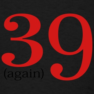 39 Again Birthday design Tanks - Men's T-Shirt