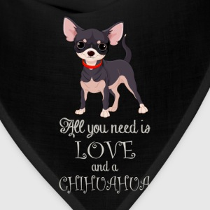 Chihuahua T-shirt - All you need is a chihuahua - Bandana