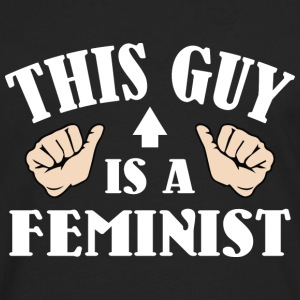 This Guy Is A Feminist - Men's Premium Long Sleeve T-Shirt