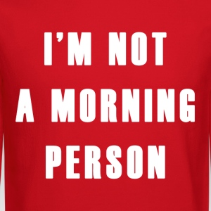Not a Morning Person - Crewneck Sweatshirt