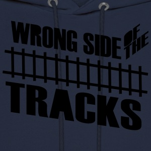 Wrong Side of the Tracks T-Shirts - Men's Hoodie