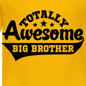 Awesome Big Brothe Kids' Shirts - Toddler Premium T-Shirt