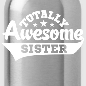 Totally Awesome Sister Women's T-Shirts - Water Bottle