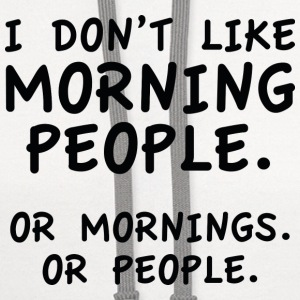 I Don't Like Morning People - Contrast Hoodie