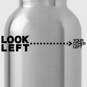 Look left Women's T-Shirts - Water Bottle