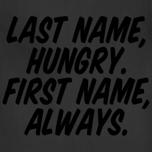 Last Name Hungry First Name Always Women's T-Shirts - Adjustable Apron