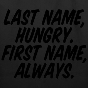 Last Name Hungry First Name Always Women's T-Shirts - Eco-Friendly Cotton Tote