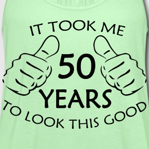 It Took Me 50 Years to Look This Good - Women's Flowy Tank Top by Bella