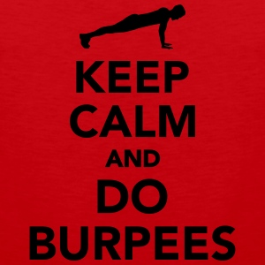 Keep calm and do Burpees Kids' Shirts - Men's Premium Tank