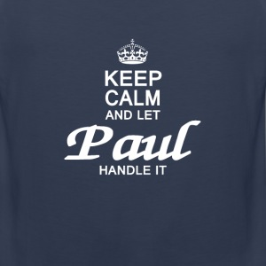 Keep calm and let Paul handle it - Men's Premium Tank