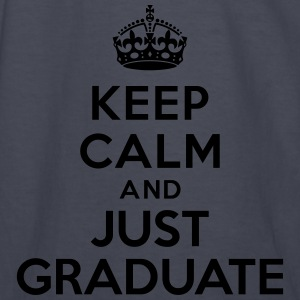 Keep calm just graduate Hoodies - Kids' Long Sleeve T-Shirt