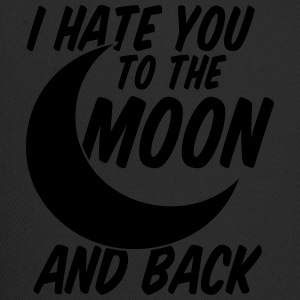 I Hate You To The Moon And Back Women's T-Shirts - Trucker Cap