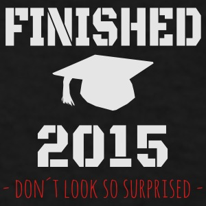finished class 2015 Mugs & Drinkware - Men's T-Shirt