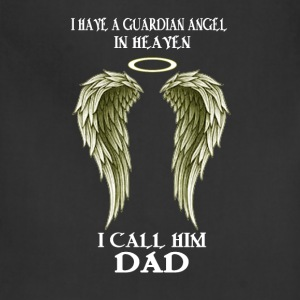 I have a Guardian Angel - I call him DAD - Adjustable Apron
