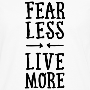 Fear Less - Live More T-Shirts - Men's Premium Long Sleeve T-Shirt