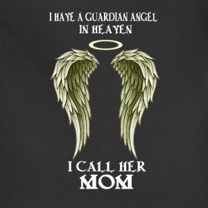 I have a Guardian Angel - I call her MOM - Adjustable Apron