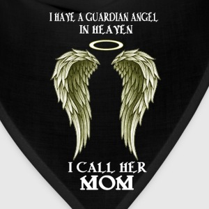 I have a Guardian Angel - I call her MOM - Bandana