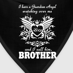 My guardian Angel, My BROTHER - Bandana