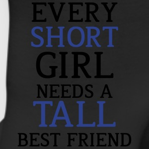 Every Short Girl Needs A Tall Best Friend - Leggings