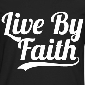 Live By Faith 2 Corinthians 5:7- Bible verse Quote - Men's Premium Long Sleeve T-Shirt