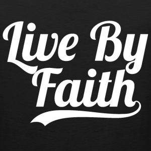 Live By Faith 2 Corinthians 5:7- Bible verse Quote - Men's Premium Tank