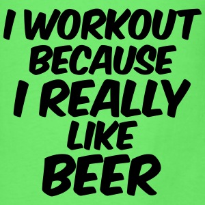 I Workout Because I Really Like Beer Tanks - Men's T-Shirt