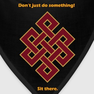 Sit there-Buddhist Endless Knot  - Bandana