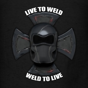 Weld To Live, Live To Weld - Men's T-Shirt