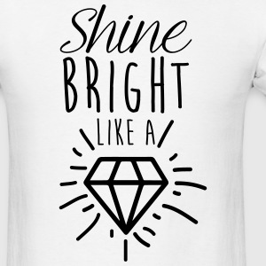 shine bright a diamond Sportswear - Men's T-Shirt