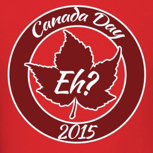 Canada Day eh 2015 - Men's T-Shirt