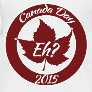 Canada Day eh 2015 - Toddler Premium T-Shirt